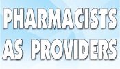 Pharmacists as Providers