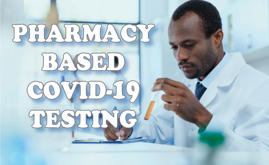 Pharmacy-Based COVID-19 Testing