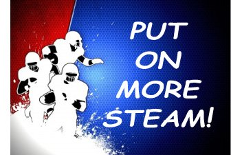 Put On More Steam!